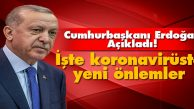 Cumhurbaşkanı Erdoğan yeni korona virüs tedbirlerini açıkladı