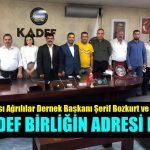 Dilovası Ağrılılar Derneği ve Yönetimi KADEF'i sahiplendi