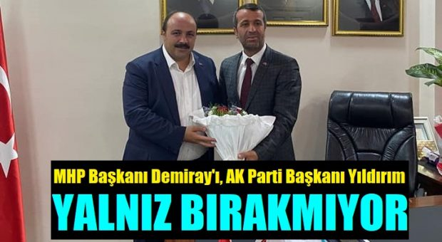 Başkan Yıldırım, MHP İlçe Başkanı Demiray'a bu sefer de Hayırlı Olsuna Gitti